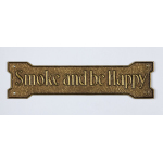 Thumbnail image for Smoke and be Happy